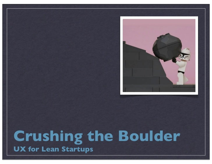 Crushing the BoulderUX for Lean Startups