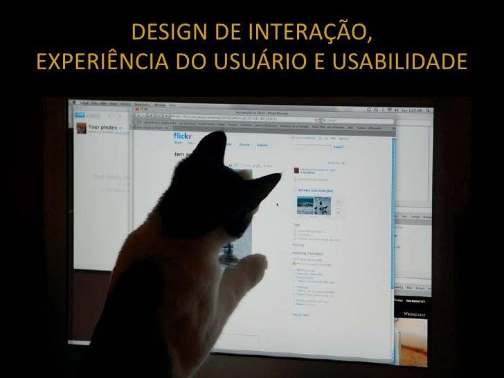 Design de Interação, Experiência do Usuário e Usabilidade - 2010