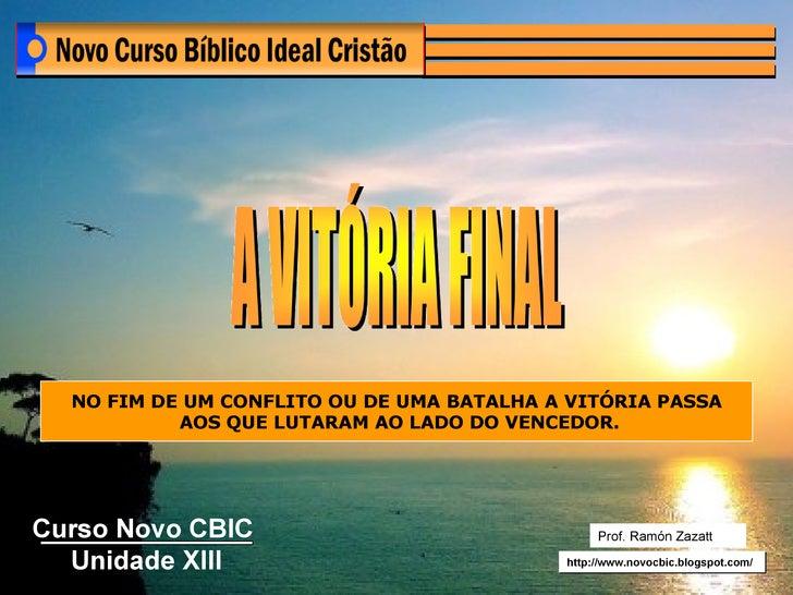 NO FIM DE UM CONFLITO OU DE UMA BATALHA A VITÓRIA PASSA AOS QUE LUTARAM AO LADO DO VENCEDOR. http://www.novocbic.blogspot....