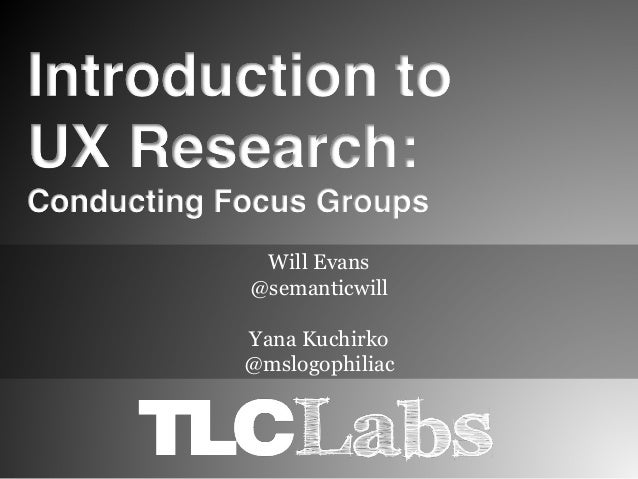 Introduction to UX Research: Conducting Focus Groups