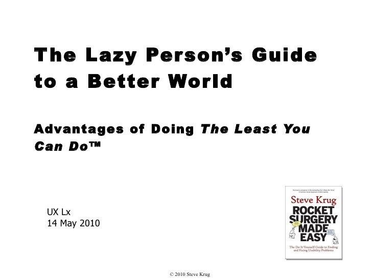 Steve Krug: Lazy Person's Guide to a Better World - UX Lisbon 2010