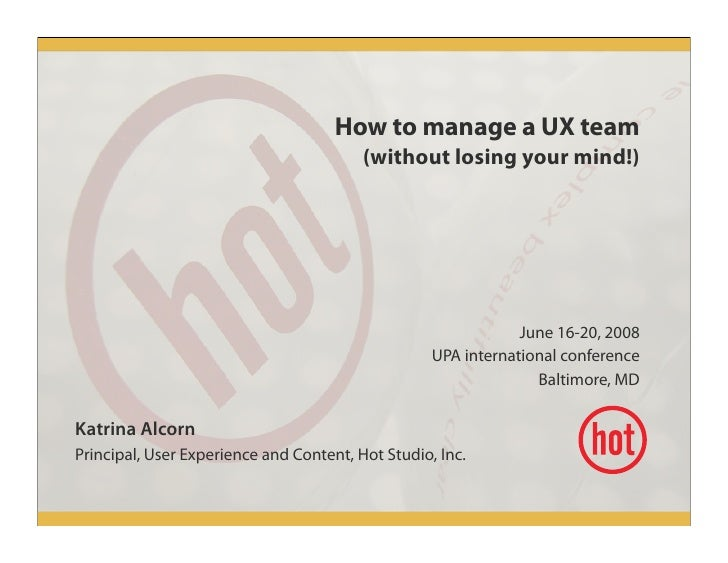 How to manage a UX team                                          (without losing your mind!)                              ...