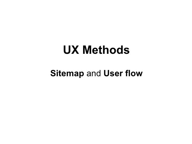 UX Methods Sitemap  and  User flow
