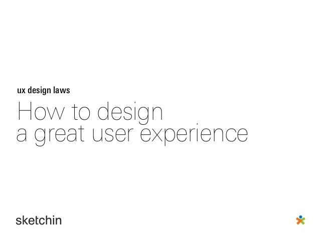 ux design lawsHow to designa great user experience