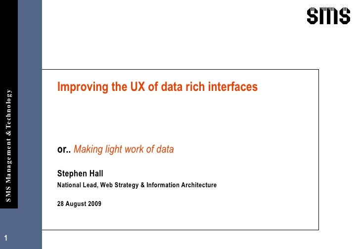 Making light work of data- improving the UX of data rich interfaces- UX Australia