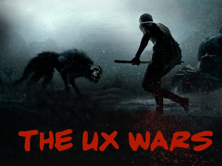 THE UX WARS