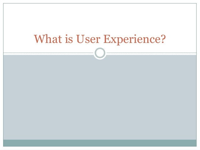 Ux Overview