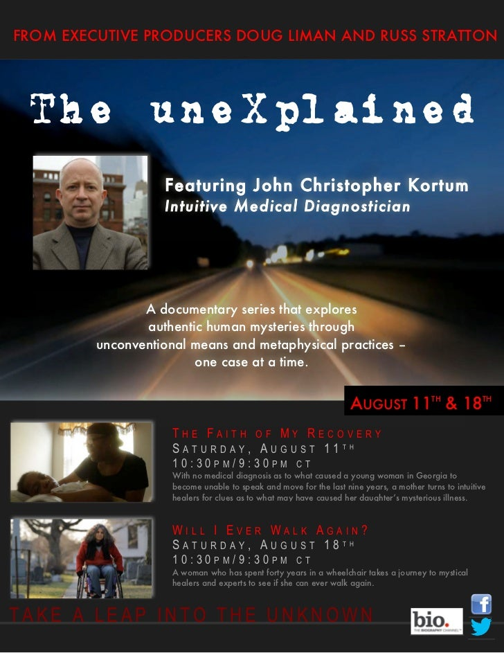 FROM EXECUTIVE PRODUCERS DOUG LIMAN AND RUSS STRATTON The uneXplained                   Featuring John Christopher Kortum ...