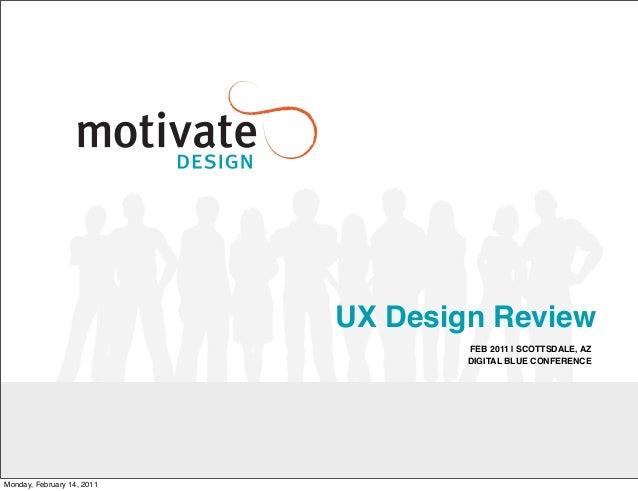 UX Design Review                                    FEB 2011   SCOTTSDALE, AZ                                    DIGITAL B...