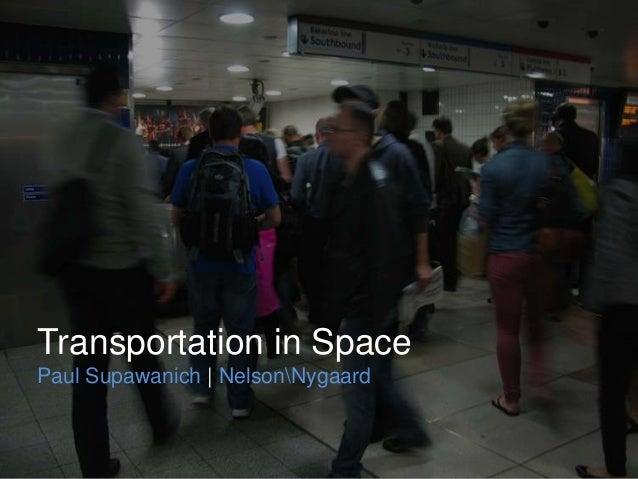 Transportation in SpacePaul Supawanich | NelsonNygaard