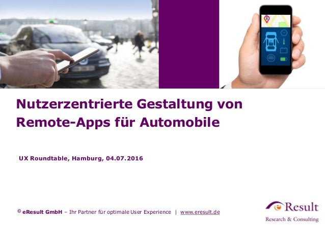 © eResult GmbH – Ihr Partner für optimale User Experience | www.eresult.de UX Roundtable, Hamburg, 04.07.2016 Nutzerzentri...