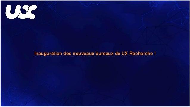 Inauguration des nouveaux bureaux de UX Recherche !