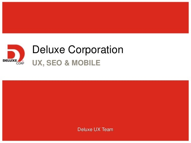 Deluxe Corporation UX, SEO & MOBILE Deluxe UX Team