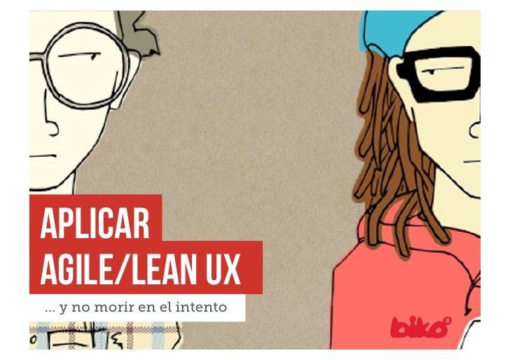 aplicarAgile/lean ux… y no morir en el intento