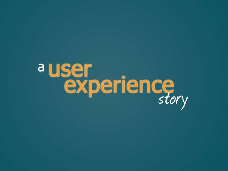 A User Experience Story