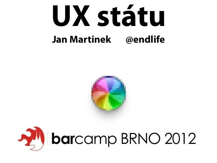UX státu - Barcamp Brno 2012