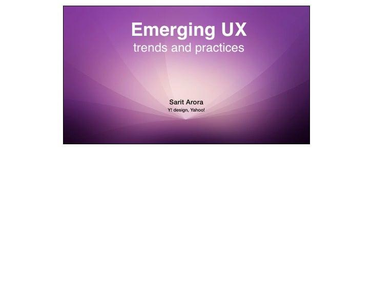Emerging UXtrends and practices      Sarit Arora      Y! design, Yahoo!