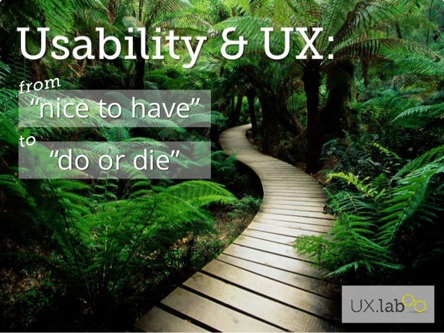 "UX & Usability: From ""nice to have"" to ""do or die"""