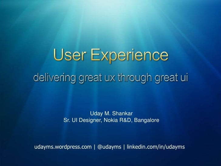 User Experioence - delivering great ux through great ui