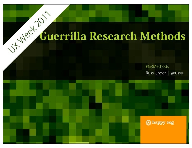 UX Week 2011 - Guerrilla Research Methods Workshop