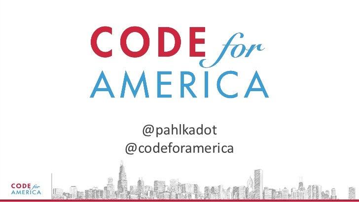 @pahlkadot@codeforamerica