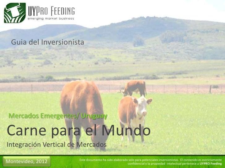Guia del Inversionista Mercados Emergentes/ UruguayCarne para el MundoIntegración Vertical de Mercados                    ...