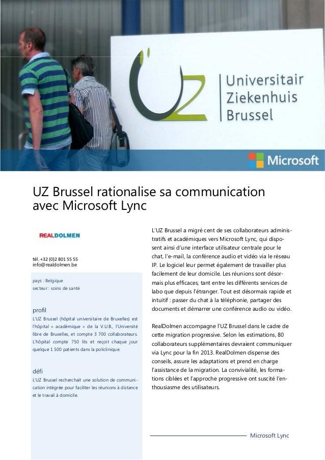UZ Brussel rationalise sa communication avec Microsoft Lync L'UZ Brussel a migré cent de ses collaborateurs administratifs...