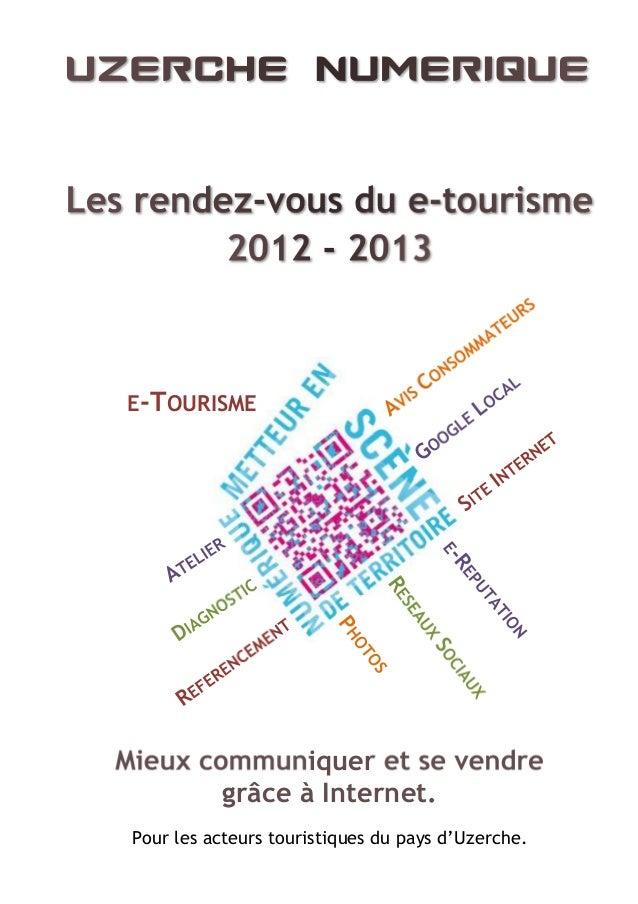 E-TOURISMEMieux communiquer et se vendre        grâce à Internet. Pour les acteurs touristiques du pays d'Uzerche.