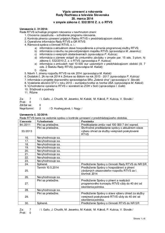 Strana 1 z 6 Výpis uznesení z rokovania Rady Rozhlasu a televízie Slovenska 20. marca 2014 v zmysle zákona č. 532/2010 Z. ...