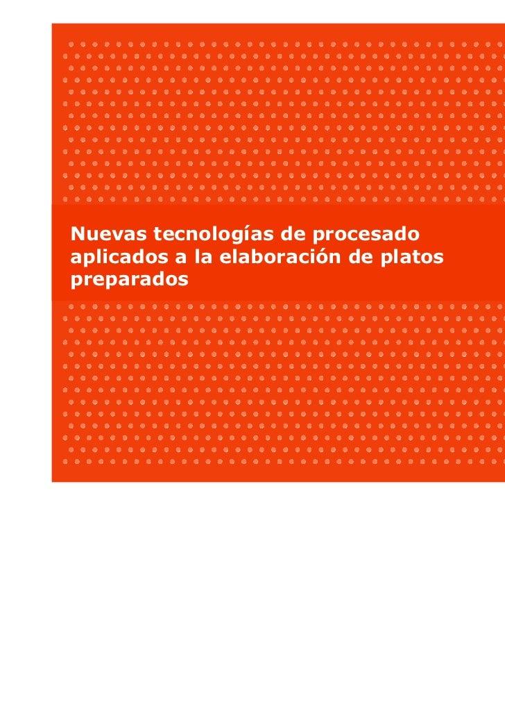 Nuevas tecnologías del procesado aplicadas a los platos preparados