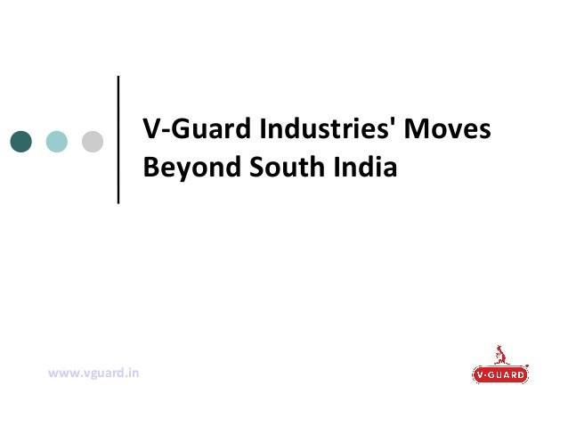 V-Guard Industries' Moves Beyond South India  www.vguard.in