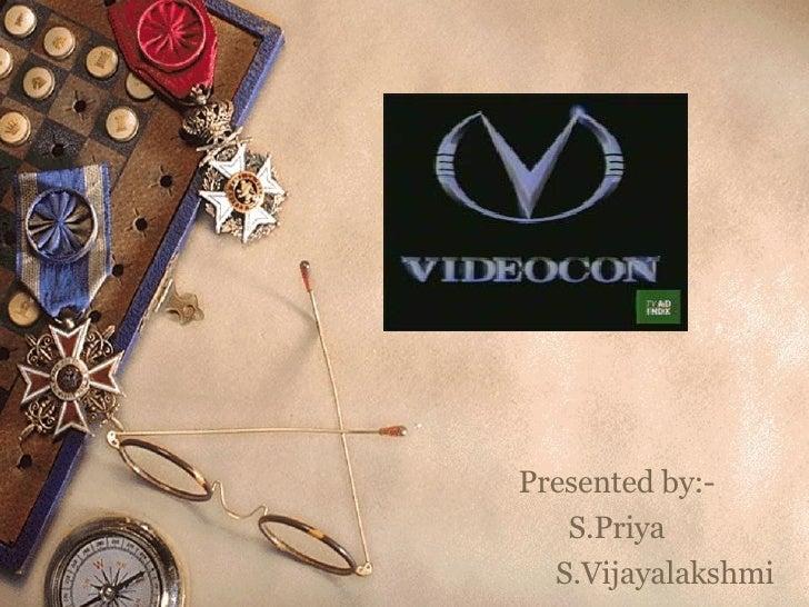 Presented by:- S.Priya S.Vijayalakshmi