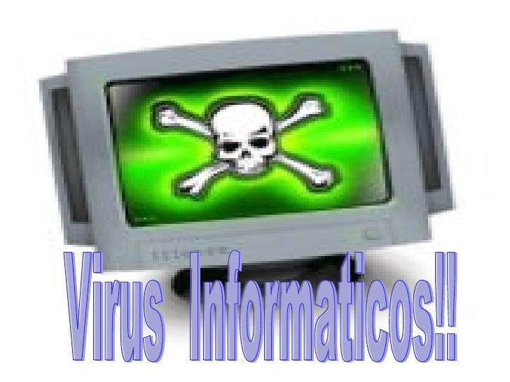 Virus  Informaticos!!