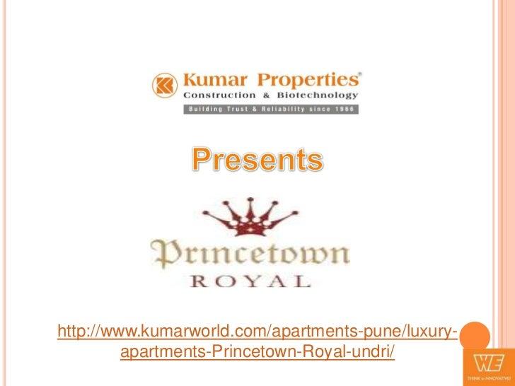 http://www.kumarworld.com/apartments-pune/luxury-         apartments-Princetown-Royal-undri/