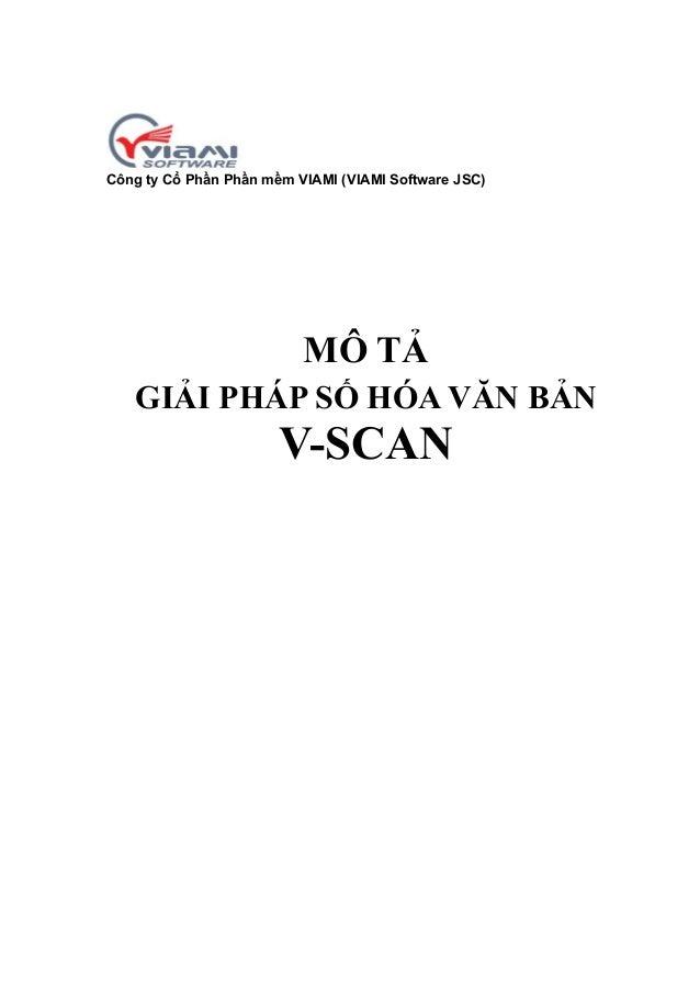 Công ty Cổ Phần Phần mềm VIAMI (VIAMI Software JSC)  MÔ TẢ GIẢI PHÁP SỐ HÓA VĂN BẢN  V-SCAN