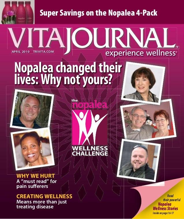 ReadtheirpowerfulNopaleaWellnessStoriesInsideonpage16-17apRIl 2010 TRIVITa.COMNopaleachangedtheirlives:Whynotyours?WHY WE ...
