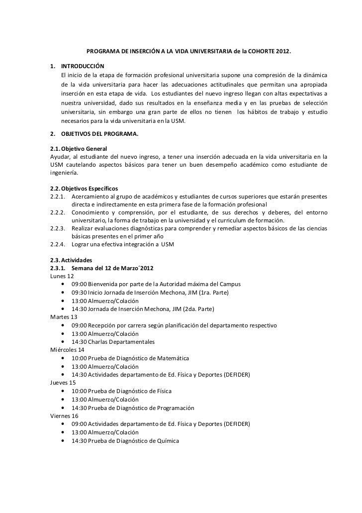 PROGRAMA DE INSERCIÓN A LA VIDA UNIVERSITARIA de la COHORTE 2012.1. INTRODUCCIÓN   El inicio de la etapa de formación prof...