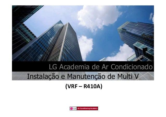 LG Academia de Ar CondicionadoInstalação e Manutenção de Multi V           (VRF – R410A)               Air Conditioning Ac...