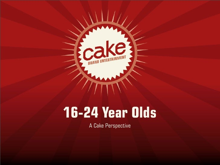 16-24 Year Olds     A Cake Perspective