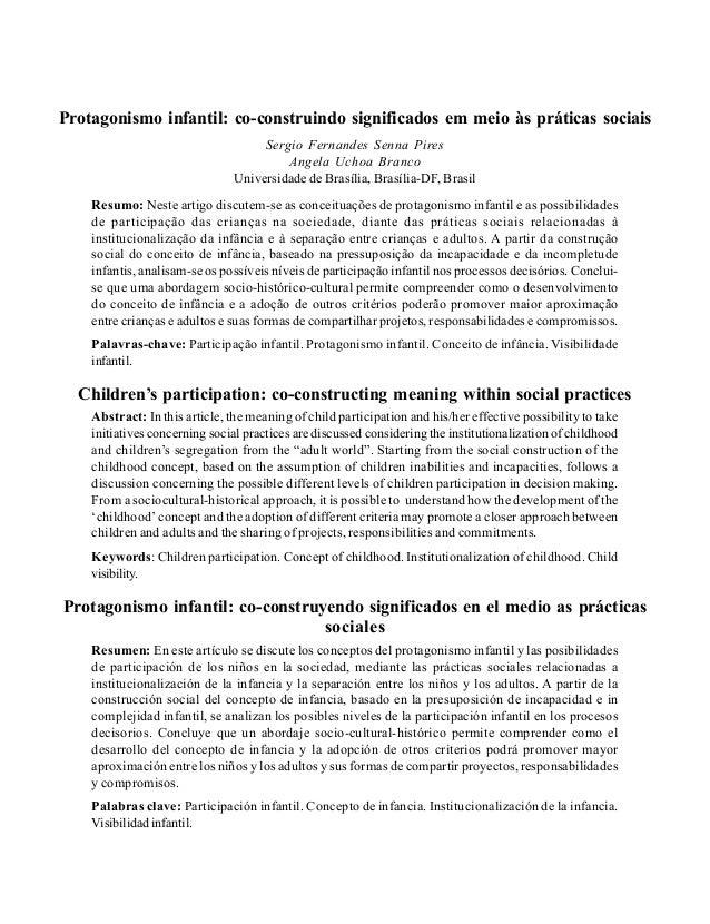 Pires, S. F. S., & Branco, A. U. (2007). Protagonismo infantil, sociedade e significados          311Protagonismo infantil...