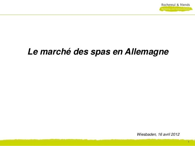 439      Le marché des spas en Allemagne                              Wiesbaden, 16 avril 2012                            ...