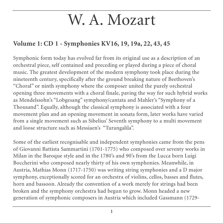 W. A. Mozart Volume 1: CD 1 - Symphonies KV16, 19, 19a, 22, 43, 45  Symphonic form today has evolved far from its original...