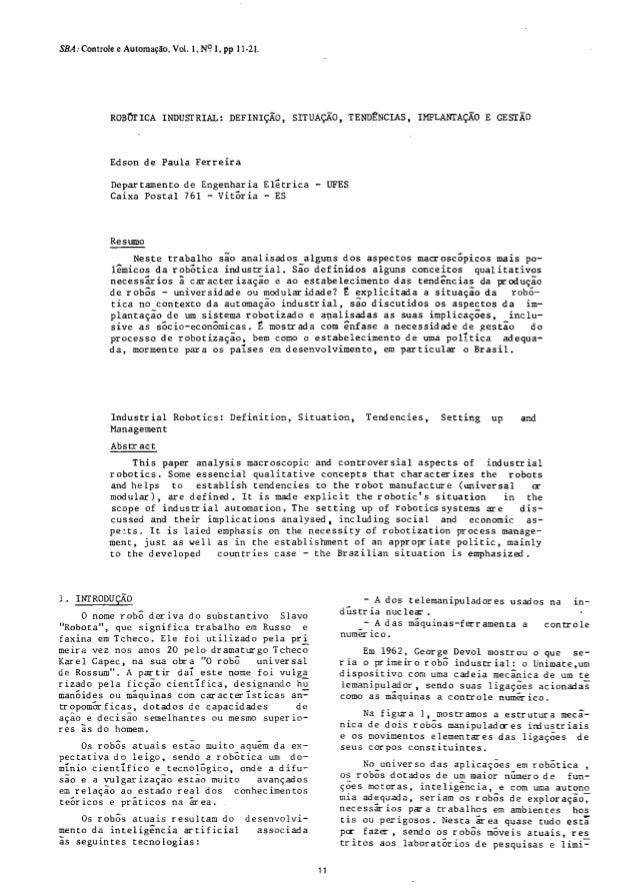 SBA: Controle e Automação, VoL 1, NÇ 1, pp 11·21.  ROBOTICA INDUSTRIAL: DEFINIÇÃO, SITUAÇÃO, TENDfNCIAS, IMPLANIAÇÃO E GES...