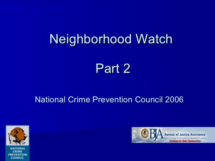 Neighborhood Watch  Part 2 National Crime Prevention Council 2006