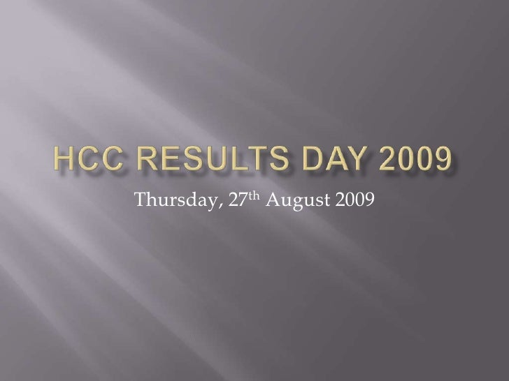 Results Day at HCC 2009
