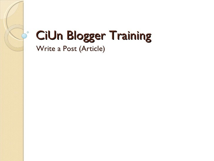 CiUn Blogger Training Write a Post (Article)