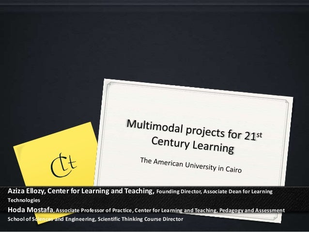 Aziza Ellozy, Center for Learning and Teaching, Founding Director, Associate Dean for LearningTechnologiesHoda Mostafa, As...