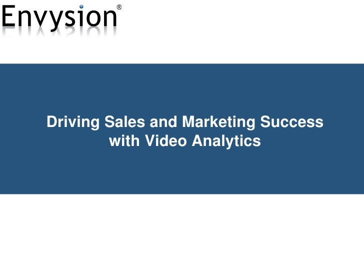 Driving Sales and Marketing Success with Video Analytics