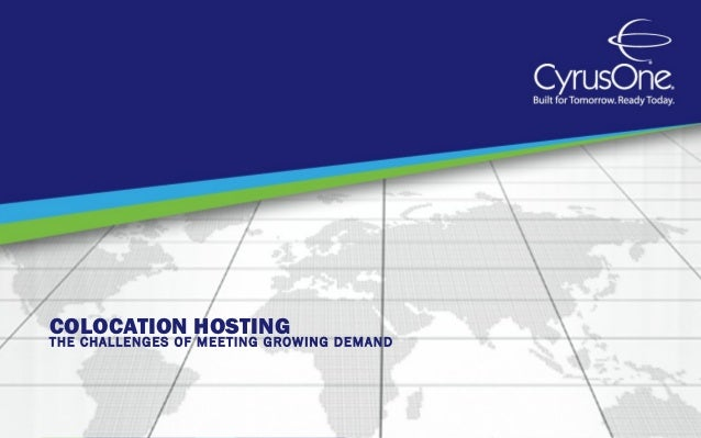 COLOCATION HOSTINGTHE CHALLENGES OF MEETING GROWING DEMAND