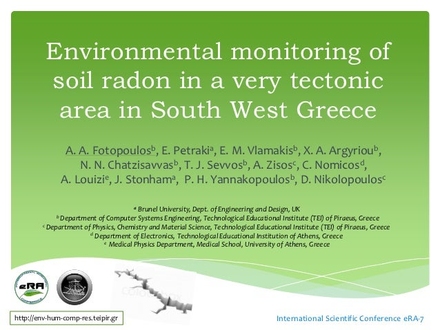 Environmental monitoring of         soil radon in a very tectonic          area in South West Greece               A. A. F...